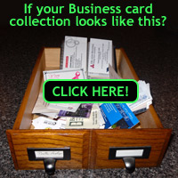 If your Business card collection looks like this? click here